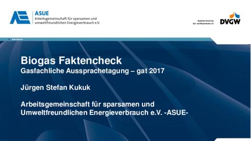 ASUE Präsentation Biogas-Faktencheck-Biomethan_Gasfachliche-Aussprachetagung - 2017 herunterladen